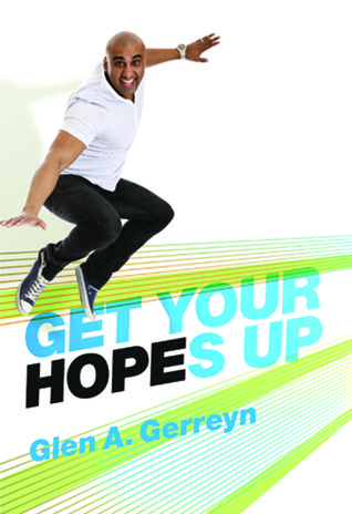 Get Your Hopes Up  by  Glen A. Gerreyn