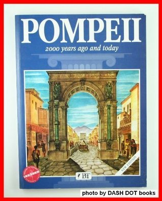 Pompeii: 2000 Years Ago And Today  by  Alberto Carpiceci