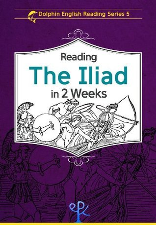 Reading The Iliad in 2 Weeks (Dolphin English Reading Series) Homer