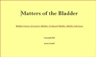 Matters of the Bladder  by  Karen Gaskell