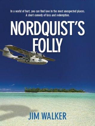 Nordquists Folly Jim Walker