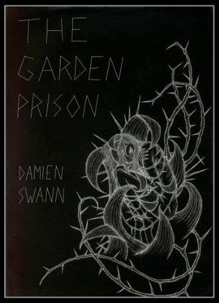 The Garden Prison  by  Damien Swann