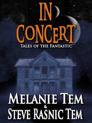 In Concert  by  Melanie Tem