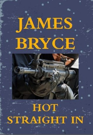 Hot Straight In (John Lush thriller 1)  by  James   Bryce