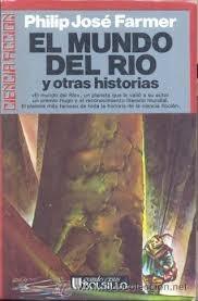 El Mundo del Río y otras historias  by  Philip José Farmer