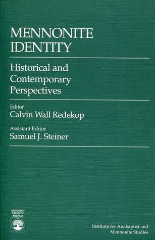 Mennonite Identity : Historical and Contemporary Perspectives  by  Calvin Wall Redekop