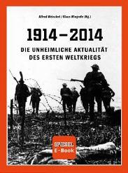 1914 - 2014 Die unheimliche Aktualität des Ersten Weltkriegs (SPIEGEL E-Book)  by  Klaus Wiegrefe