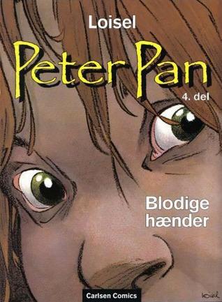 Blodige hænder (Peter Pan #4)  by  Régis Loisel