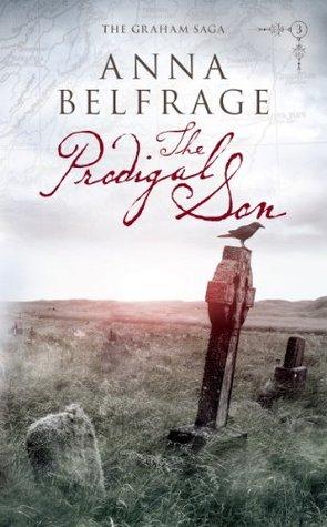 The Prodigal Son (The Graham Saga)  by  Anna Belfrage