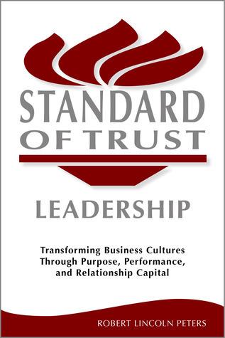 Standard of Trust Leadership  by  Robert Lincoln Peters