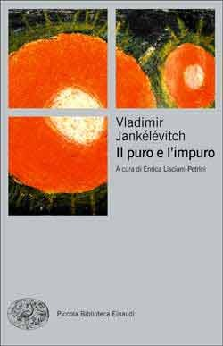 Il puro e limpuro  by  Vladimir Jankélévitch