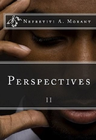 Perspectives II  by  Nefretiti A Morant