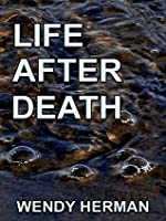 Life After Death Wendy  Herman