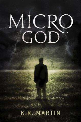 Micro God  by  K. R. Martin
