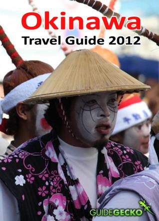 Okinawa Travel Guide 2012  by  Penny van Heerden