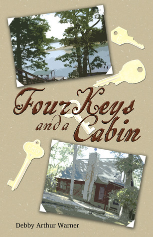 Four Keys and a Cabin  by  Debby Arthur Warner