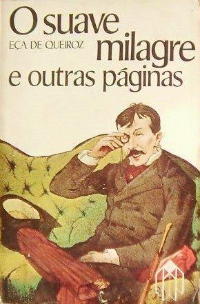O Suave Milagre e Outras Páginas  by  Eça de Queirós