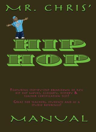 Mr Chris Hip Hop Manual Christopher Tyler