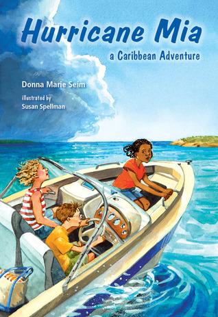 Hurricane Mia: A Caribbean Adventure Donna Marie Seim