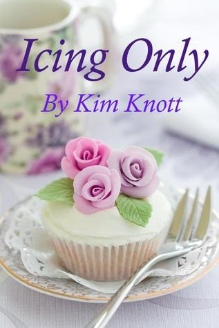 Icing Only  by  Kim Knott