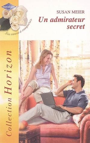Un admirateur secret (Marrying The Bosss Daughter, #1)  by  Susan Meier