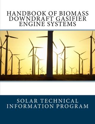 Handbook of Biomass Downdraft Gasifier Engine Systems  by  Solar Technical Information Program