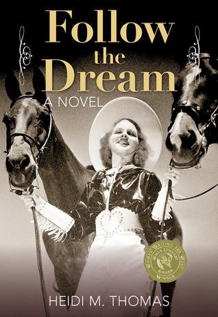 Follow the Dream: A Novel  by  Heidi M. Thomas