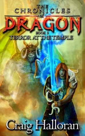 Terror at the Temple (Chronicles of Dragon, #3)  by  Craig Halloran