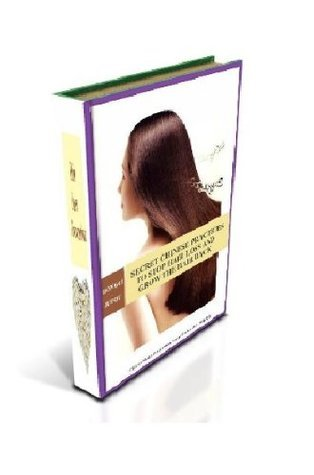SECRET CHINESE PRACTICES TO STOP HAIR LOSS AND GROW THE HAIR BACK (Chinese Health Preservation Series Books)  by  DONGLI JUYOU