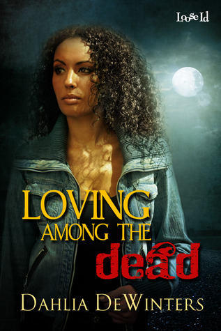 Loving Among the Dead Dahlia DeWingers
