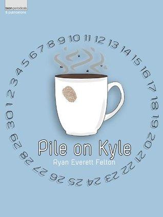 Pile on Kyle Ryan Everett Felton