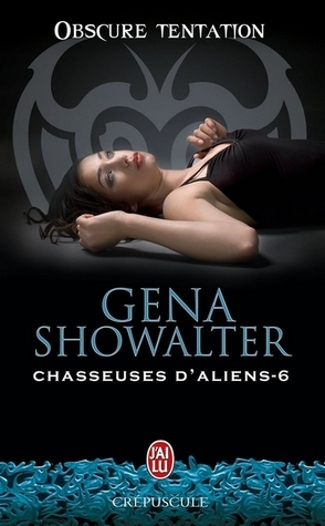 Obscure tentation (Chasseuses daliens, #6)  by  Gena Showalter