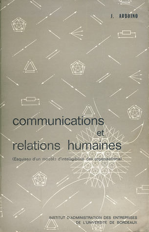 Communications et relations humaines Jacques Ardoino