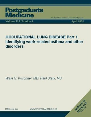 OCCUPATIONAL LUNG DISEASE: Part 1. Identifying work-related asthma and other disorders Ware G. Kuschner