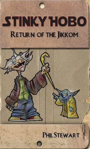 Stinky Hobo: Return of the Jikkom Phillip Stewart