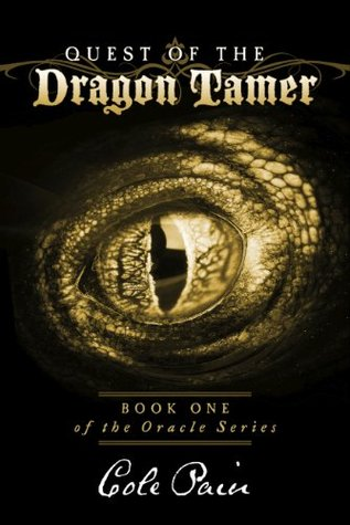 Quest of the Dragon Tamer: Book One of the Oracle Series  by  Cole Pain