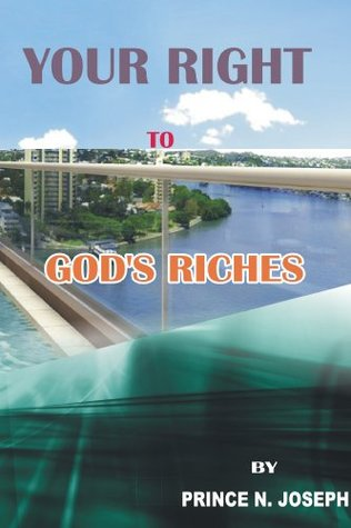 Your Right To Gods Riches  by  Prince Joseph