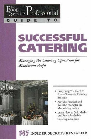 Successful Catering: Managing the Catering Operation for Maximum Profit  by  Sony Bode