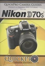 Nikon D70s - A Premium Quality Instructional DVD  by  QuickPro Camera Guides by QuickPro
