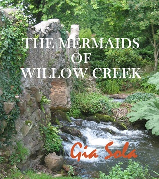 The Mermaids of Willow Creek Gia Sola