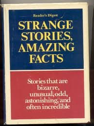Strange Stories, Amazing Facts Readers Digest Association