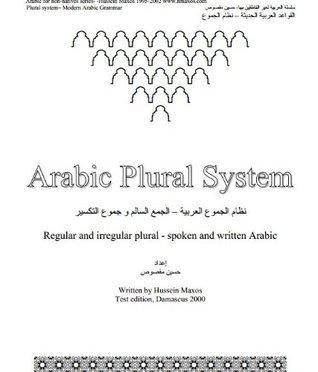 Arabic Plural System (Arabic for non-natives) Hussein Maxos