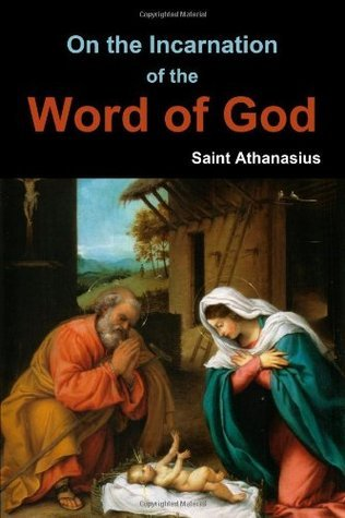 On The Incarnation Of The Word Of God Athanasius of Alexandria