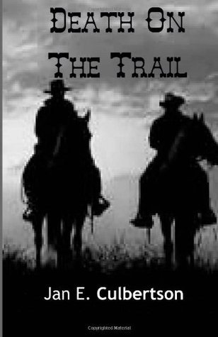 Death on the Trail  by  Jan E. Culbertson