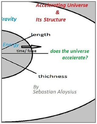 Accelerating Universe and Its Structure: Expansion of Universe  by  Sebastian Aloysius