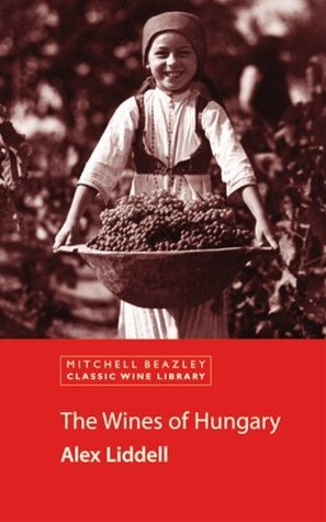 The Wines of Hungary  by  Alex Liddell