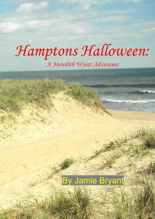 Hamptons Halloween: A Meredith Wyatt Adventure Jamie Bryant