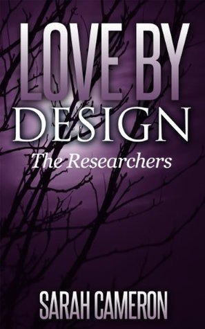 Love Design (Researchers, #3) by Sarah  Cameron