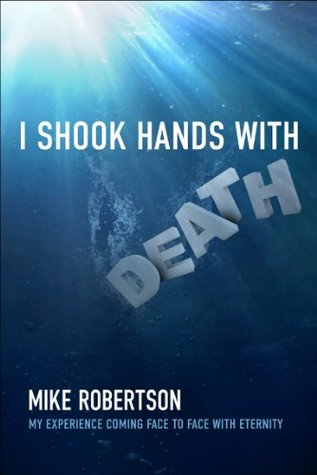 I Shook Hands With Death Mike Robertson