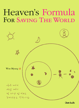 Heavens Formula For Saving The World  by  Woo Myung